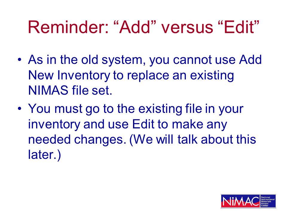 Reminder: Add versus Edit