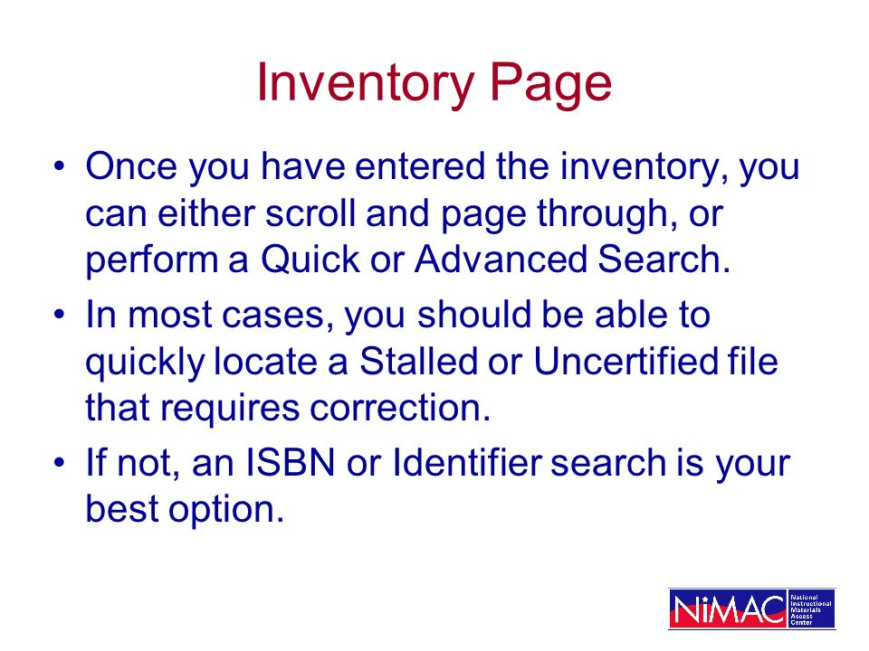 Inventory Page Once you have entered the inventory, you can either scroll and page through, or perform a Quick or Advanced Search.