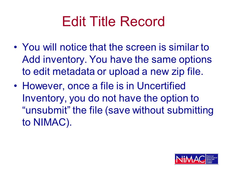 Edit Title Record You will notice that the screen is similar to Add inventory. You have the same options to edit metadata or upload a new zip file.