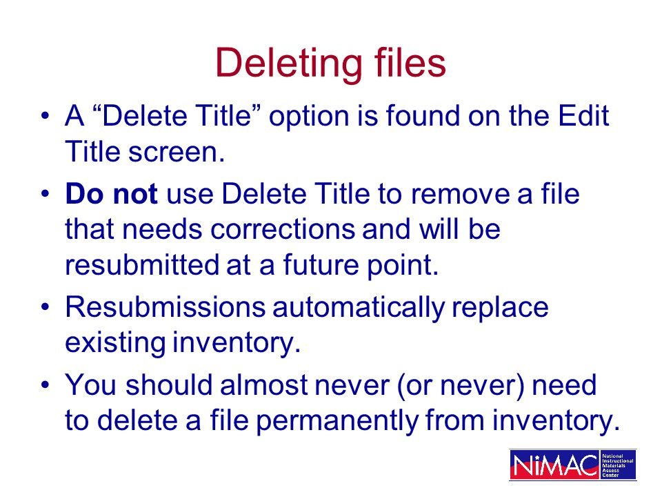 Deleting files A Delete Title option is found on the Edit Title screen.