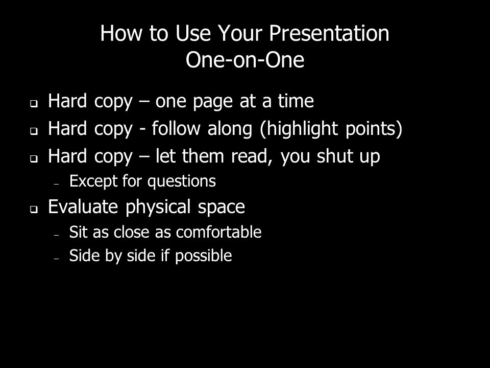 How to Use Your Presentation One-on-One
