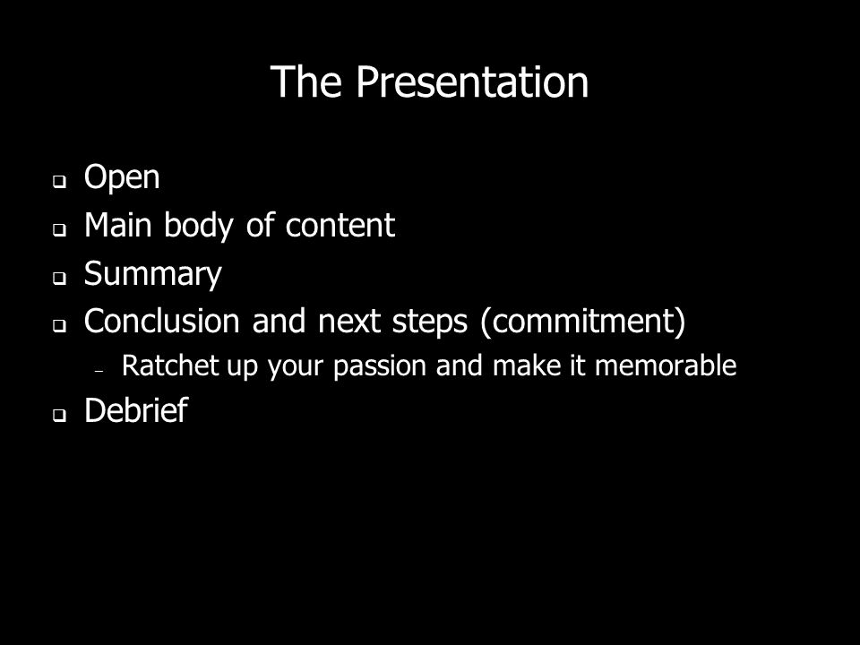 The Presentation Open Main body of content Summary