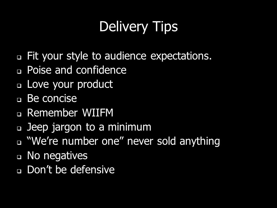 Delivery Tips Fit your style to audience expectations.