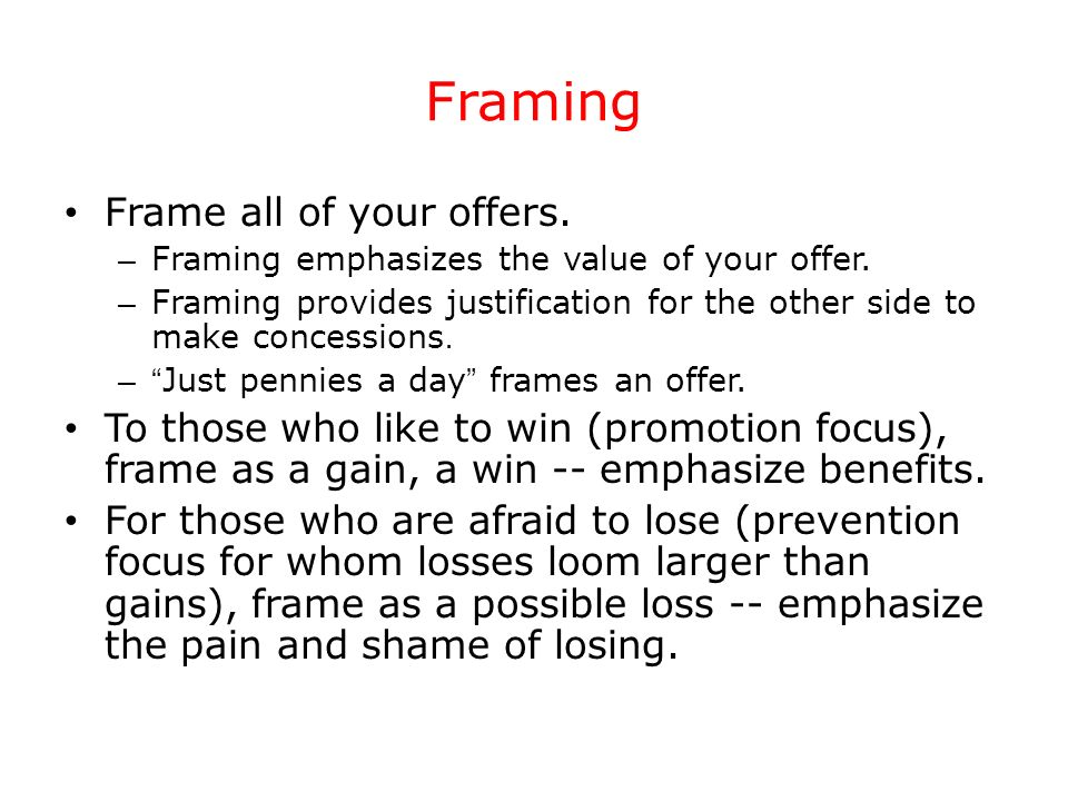 Framing Frame all of your offers.