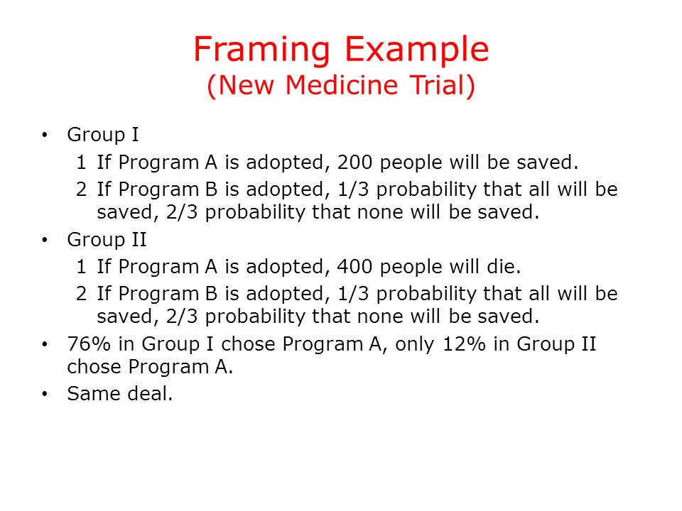 Framing Example (New Medicine Trial)