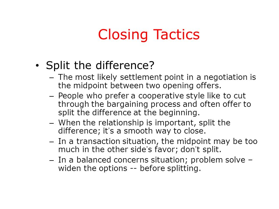 Closing Tactics Split the difference