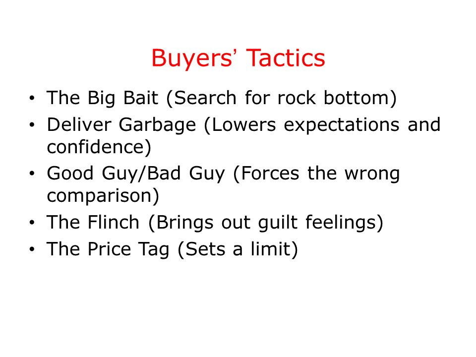 Buyers' Tactics The Big Bait (Search for rock bottom)