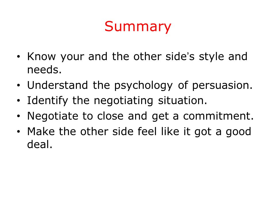 Summary Know your and the other side's style and needs.