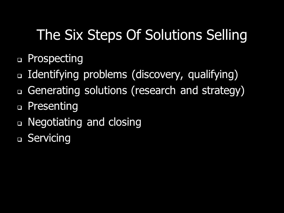 The Six Steps Of Solutions Selling
