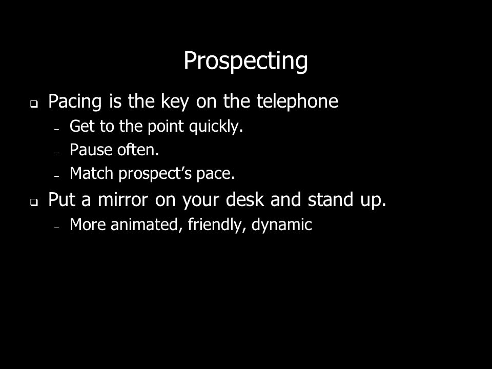 Prospecting Pacing is the key on the telephone