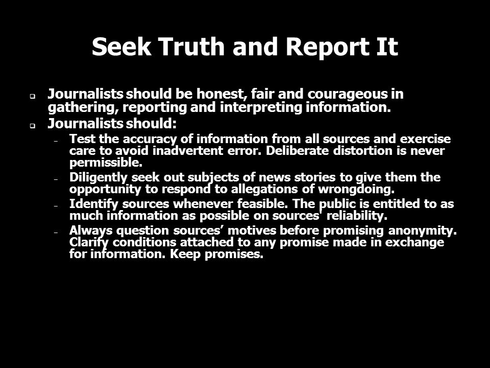 Seek Truth and Report It
