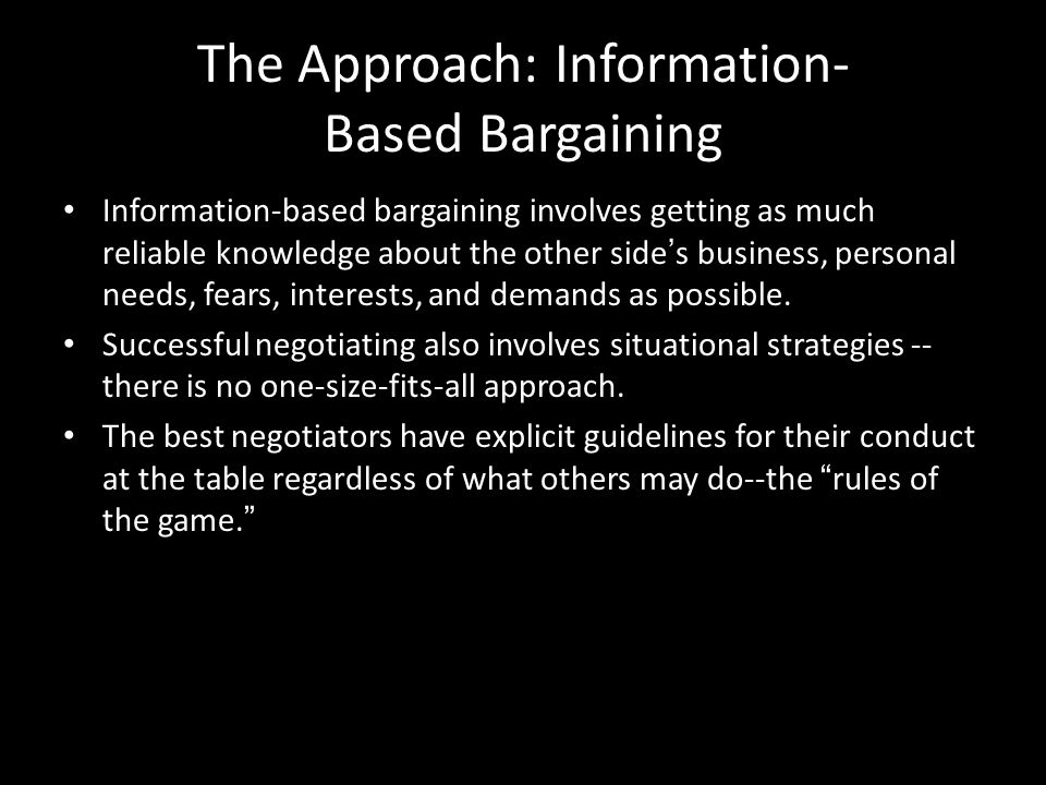 The Approach: Information- Based Bargaining