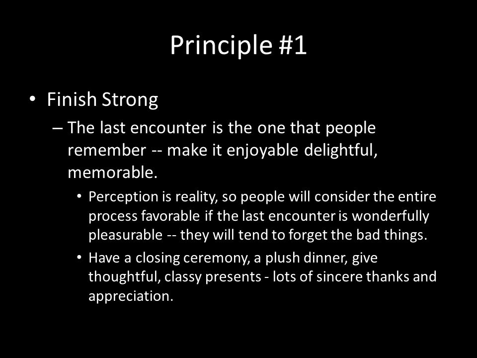 Principle #1 Finish Strong