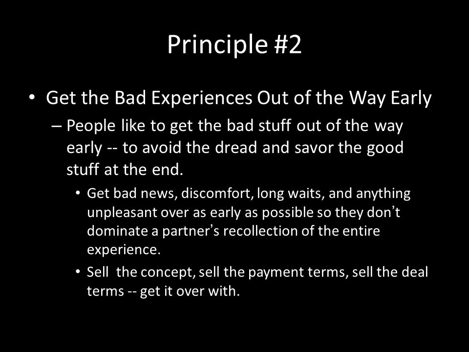 Principle #2 Get the Bad Experiences Out of the Way Early