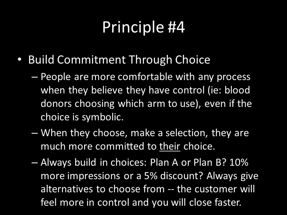 Principle #4 Build Commitment Through Choice