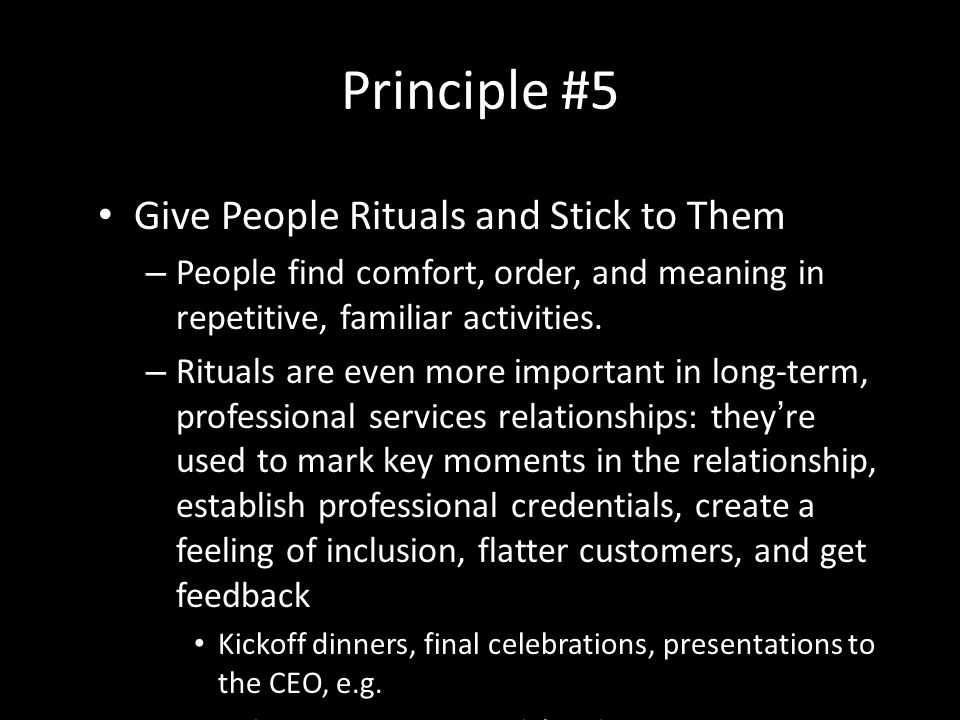 Principle #5 Give People Rituals and Stick to Them