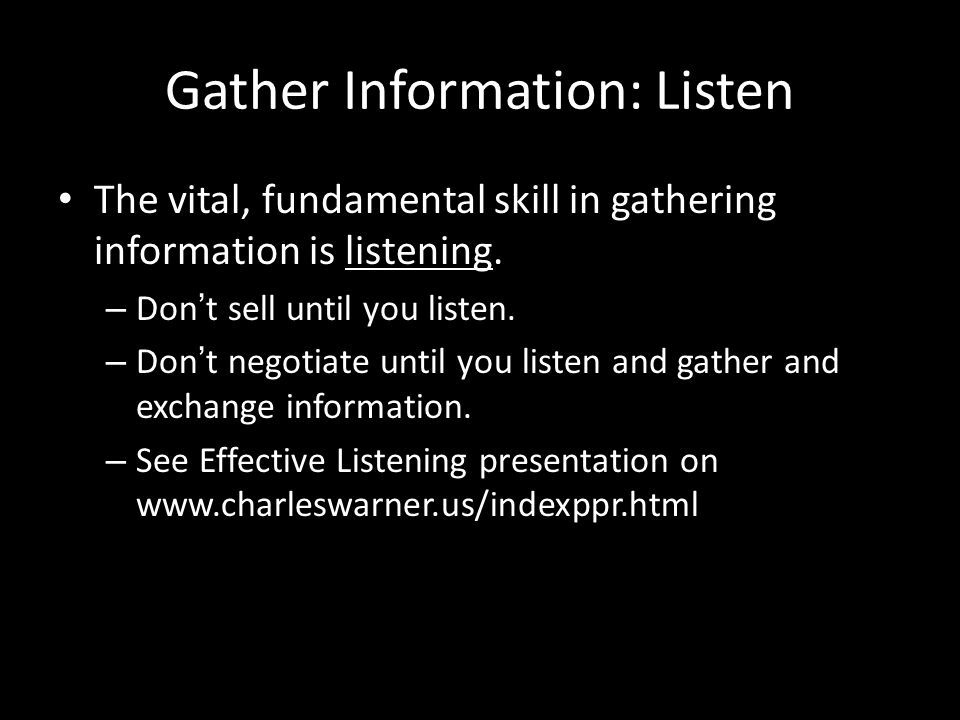 Gather Information: Listen