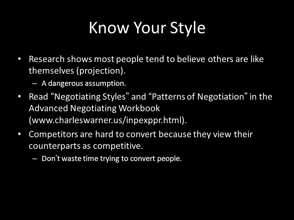 Know Your Style Research shows most people tend to believe others are like themselves (projection).