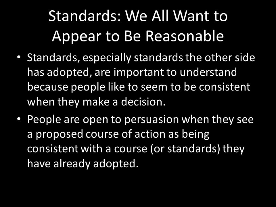 Standards: We All Want to Appear to Be Reasonable
