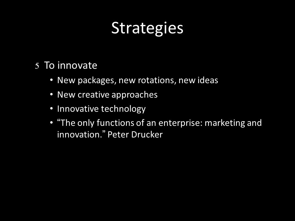 Strategies To innovate New packages, new rotations, new ideas