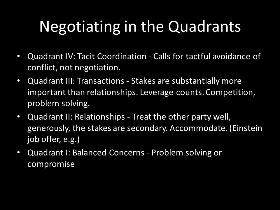 Negotiating in the Quadrants