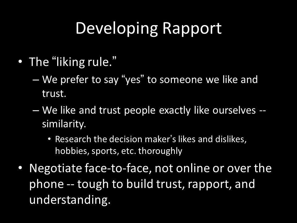 Developing Rapport The liking rule.