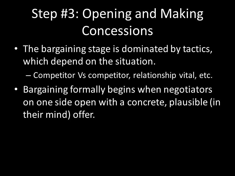 Step #3: Opening and Making Concessions