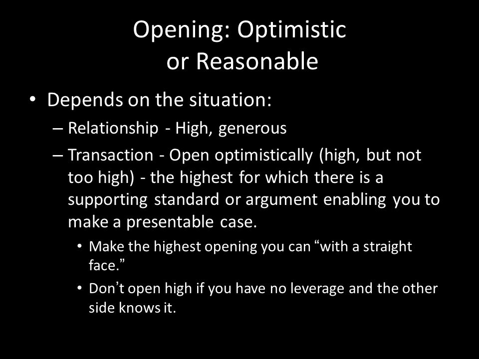 Opening: Optimistic or Reasonable