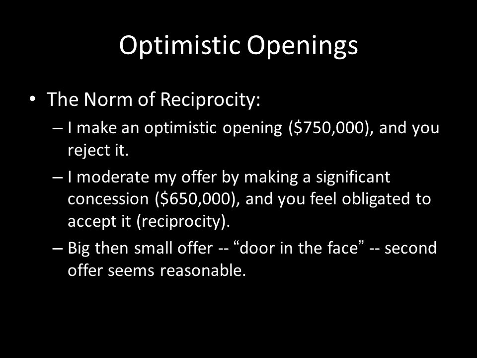 Optimistic Openings The Norm of Reciprocity: