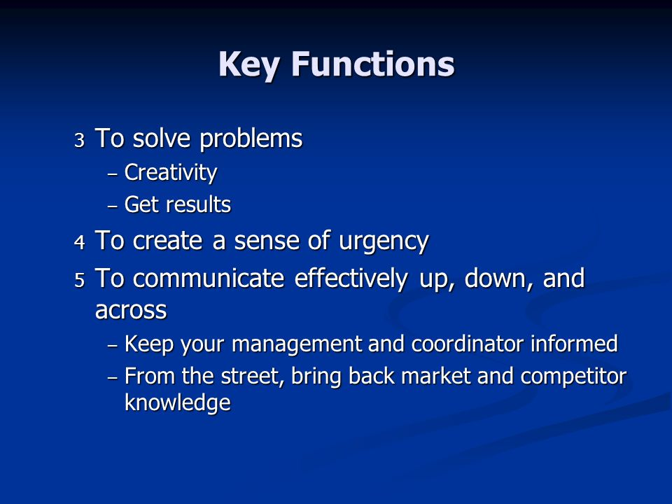 Key Functions To solve problems To create a sense of urgency