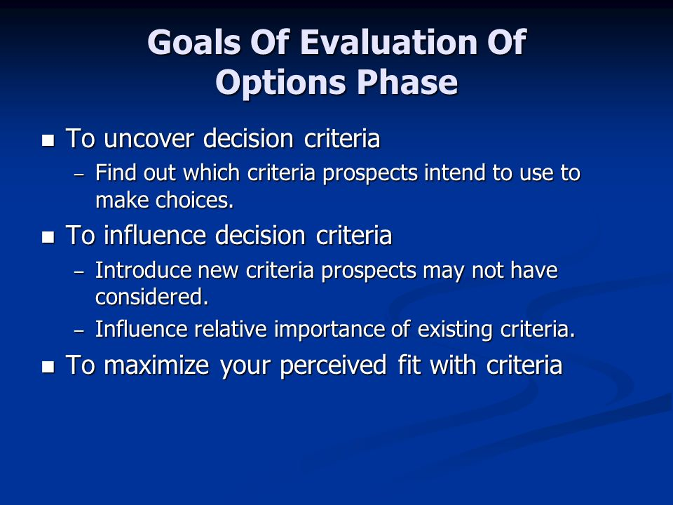 Goals Of Evaluation Of Options Phase