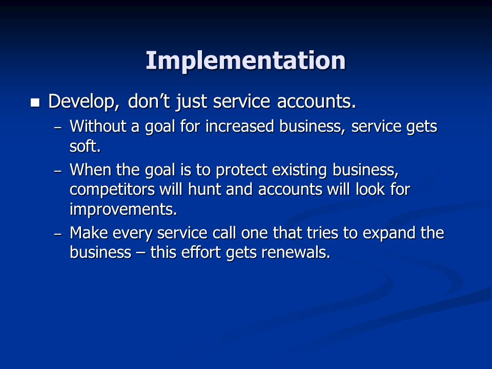 Implementation Develop, don't just service accounts.