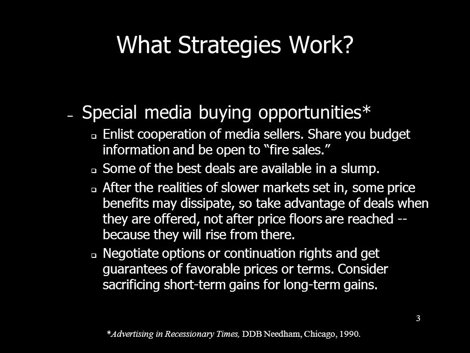 What Strategies Work Special media buying opportunities*