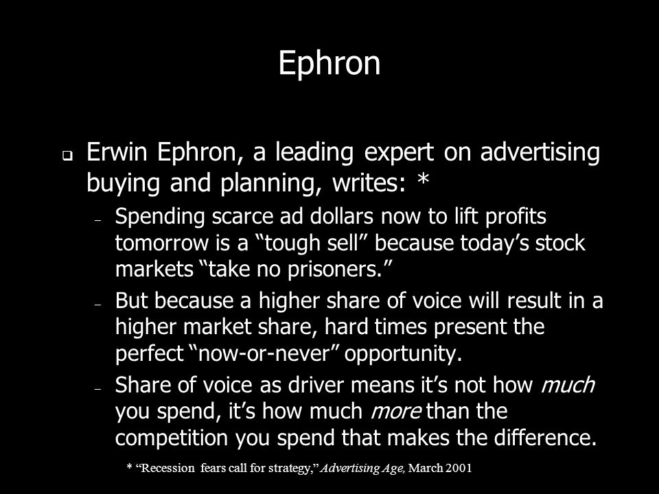 Ephron Erwin Ephron, a leading expert on advertising buying and planning, writes: *
