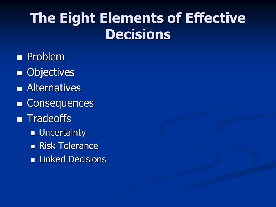 The Eight Elements of Effective Decisions