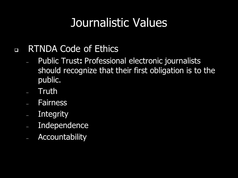 Journalistic Values RTNDA Code of Ethics