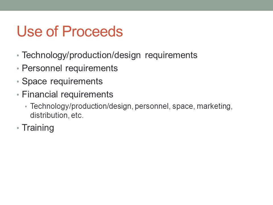 Use of Proceeds Technology/production/design requirements