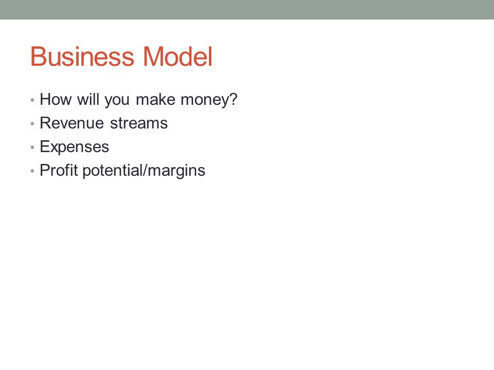 Business Model How will you make money Revenue streams Expenses