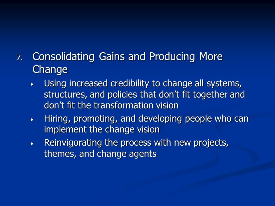 Consolidating Gains and Producing More Change