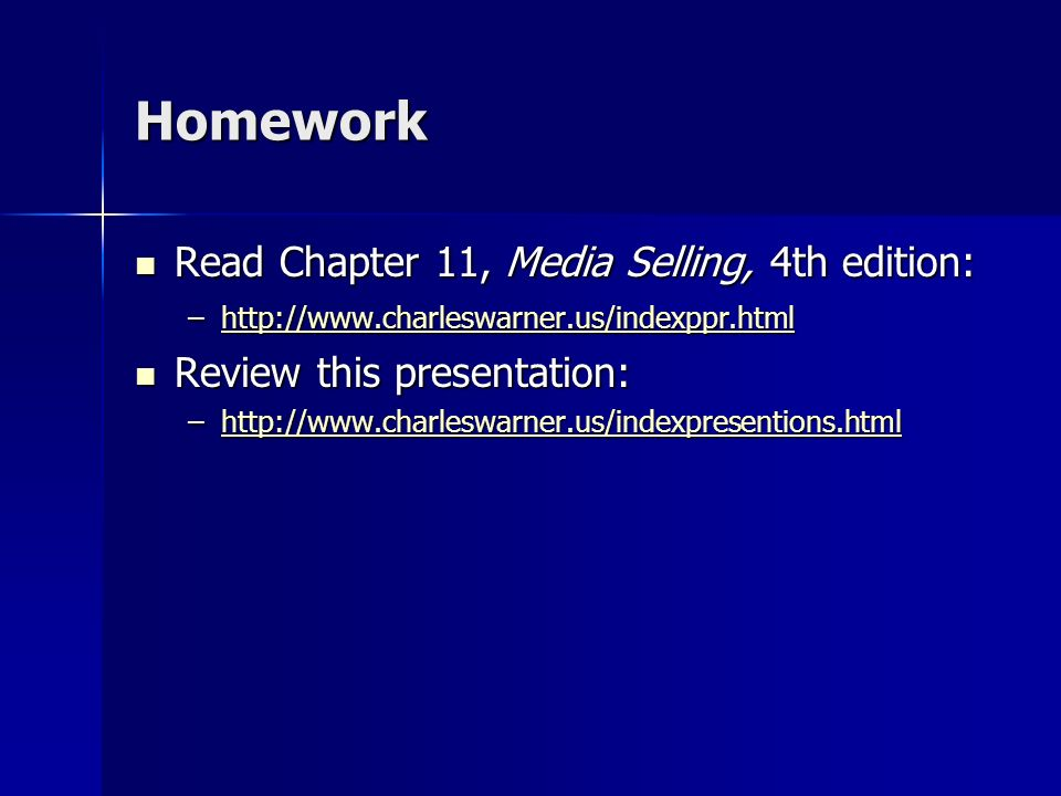 Homework Read Chapter 11, Media Selling, 4th edition: