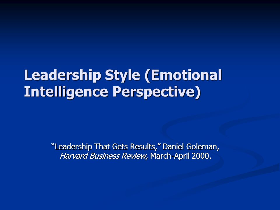Leadership Style (Emotional Intelligence Perspective)