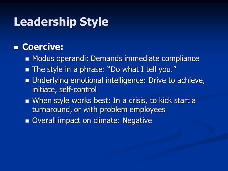 Leadership Style Coercive: