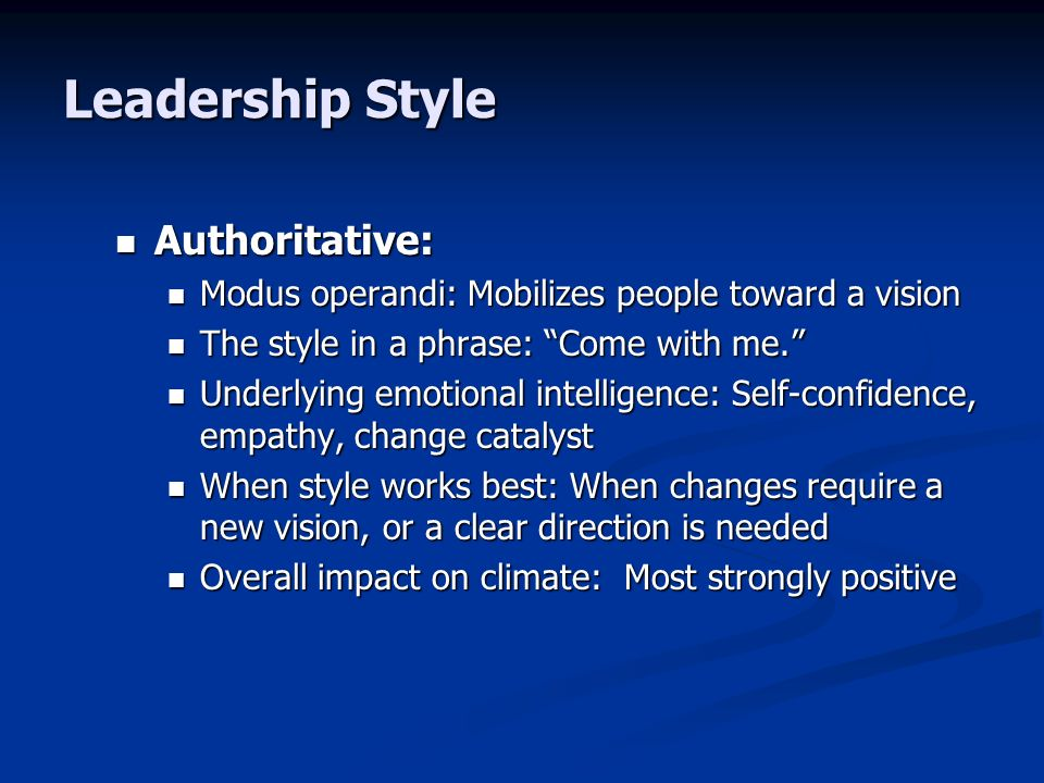 Leadership Style Authoritative: