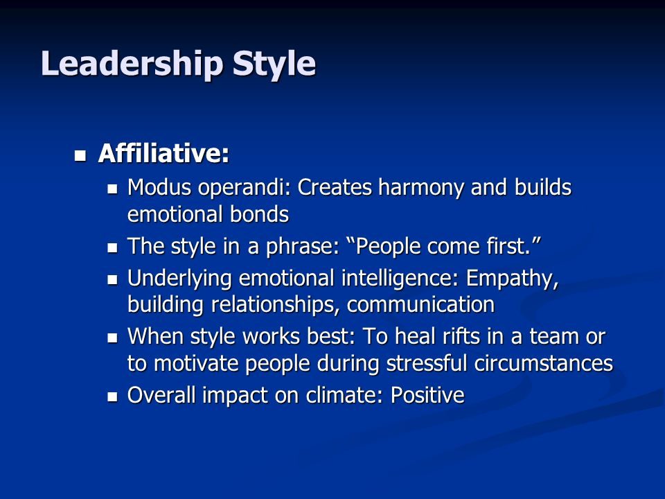 Leadership Style Affiliative: