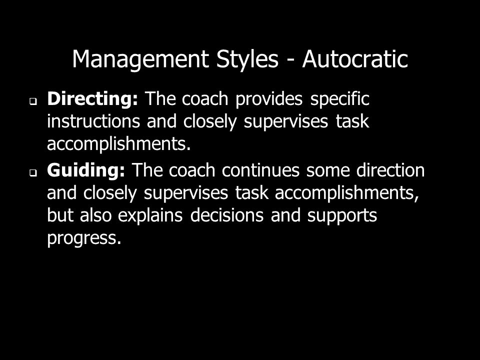Management Styles - Autocratic