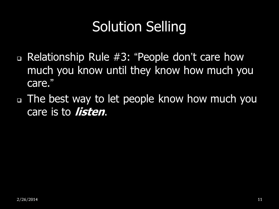 Solution Selling Relationship Rule #3: People don't care how much you know until they know how much you care.