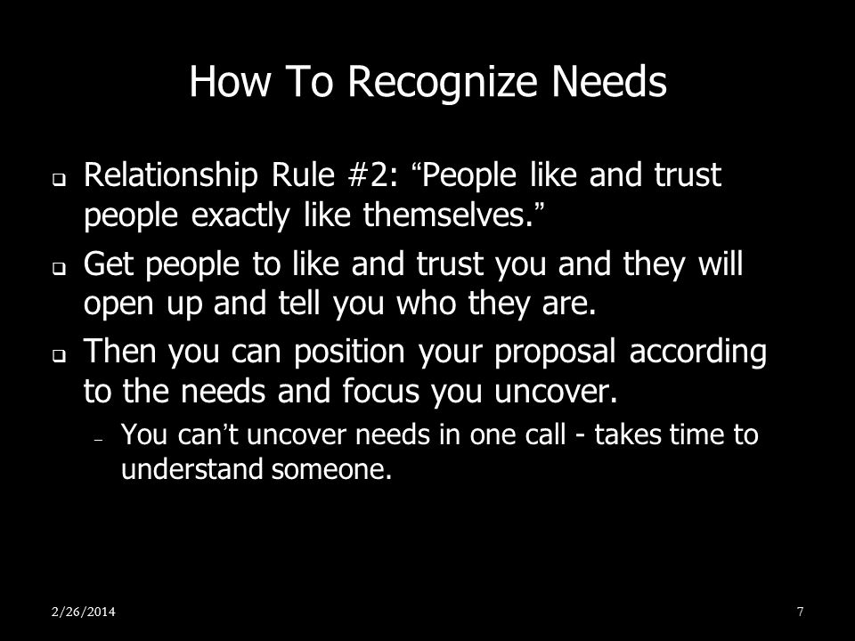 How To Recognize Needs Relationship Rule #2: People like and trust people exactly like themselves.
