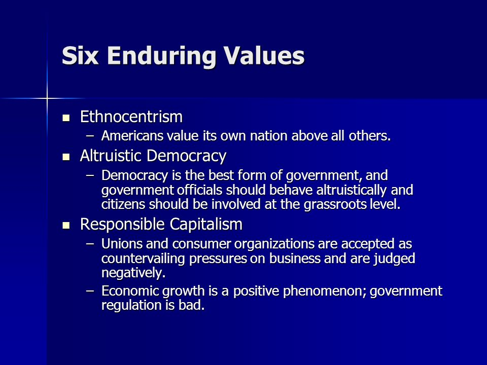 Six Enduring Values Ethnocentrism Altruistic Democracy