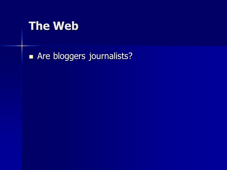 The Web Are bloggers journalists
