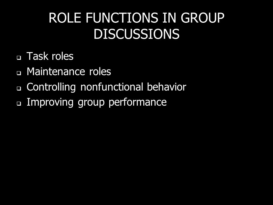ROLE FUNCTIONS IN GROUP DISCUSSIONS